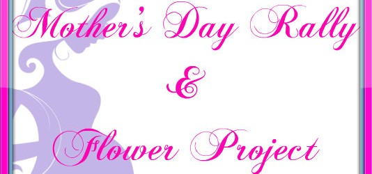 Mother's Day Rally & Flower Project, May 9th 2014