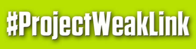 #ProjectWeakLink