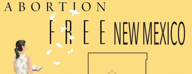 Official Launch of Abortion Free New Mexico on April 18th