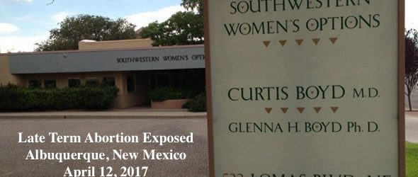 Exposed: 33 Week Late Term Abortion In New Mexico