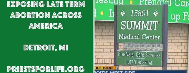 DETROIT, MI: EXPOSING LATE TERM ABORTION ACROSS AMERICA
