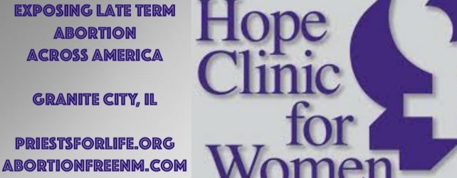Hope Clinic for Women in Illinois offers no Hope for Late Term Babies