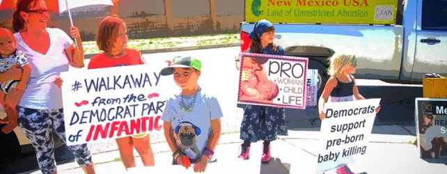 ABORTION FREE NEW MEXICO AND ABQ TEA PARTY TO PROTEST DEMOCRAT DEBATE AND CONGRESSWOMAN DEB HAALAND TOWN HALL