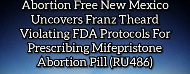Breaking: FDA Complaint Filed Against Abortionist Franz Theard